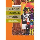 Discipline, Democracy, and Diversity - Working with students with behaviour difficulties