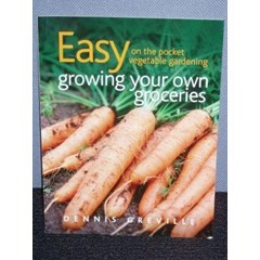 Easy on the pocket vegetable gardening growing your own groceries