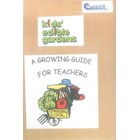 Kids Edible Gardens: A Growing Guide for Teachers
