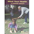 Mind your Health - A practical resource