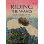 Riding the Waves - Four Maori Myths